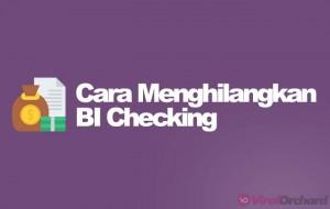 Cara Menghilangkan BI Checking Bank Yang Jelek