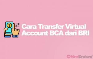 Cara Transfer Ke Virtual account BCA Dari Bank BRI