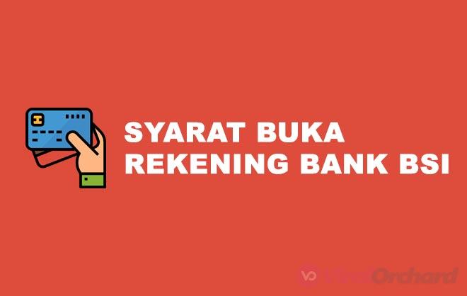 Syarat Buka Rekening Bank BSI