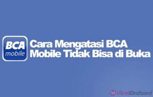 Cara Mengatasi BCA Mobile Tidak Bisa di Buka