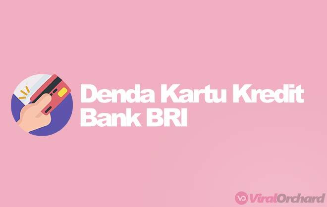 Denda Kartu Kredit BRI