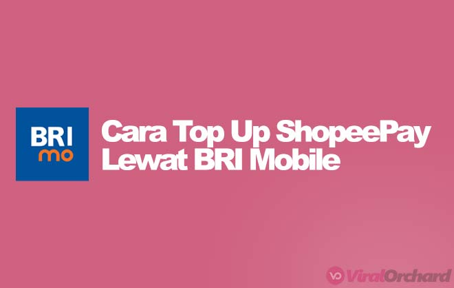 Cara Isi Saldo ShopeePay Lewat BRI Mobile