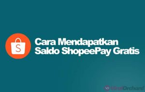 Cara Mendapatkan Saldo ShopeePay Secara Gratis
